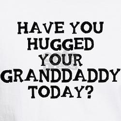 Hugged Your Granddaddy Shirt