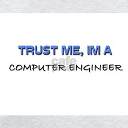 Trust Me I'm a Computer Engineer T-Shirt