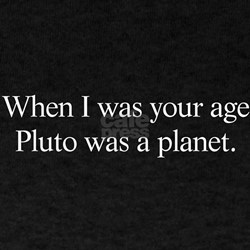 Your Age - Pluto T-Shirt