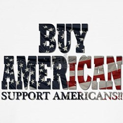 Buy American!! Support Americ T-Shirt