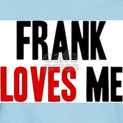 Frank loves me T-Shirt