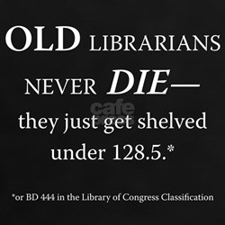 Old Librarians. . . Tee
