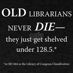 Old Librarians. . . T-Shirt
