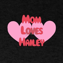 Mom Loves Hailey T-Shirt