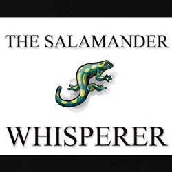 The Salamander Whisperer T