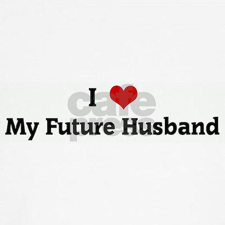 Love My Future Husband Quotes. QuotesGram