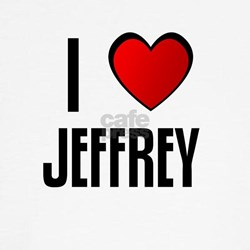 I LOVE JEFFREY T