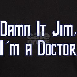 Damn It Jim, I'm a Doctor T-Shirt