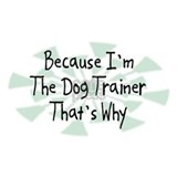 Because Dog Trainer Coffee Mug