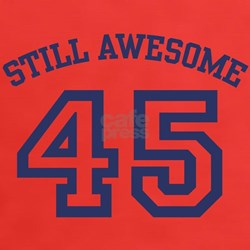 Still Awesome 45 Tee
