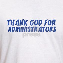 THANK GOD FOR ADMINISTRATORS  Shirt