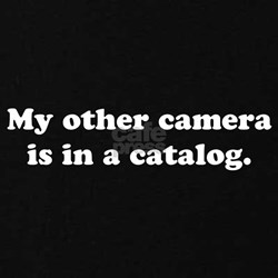 WTD: My other camera is... T