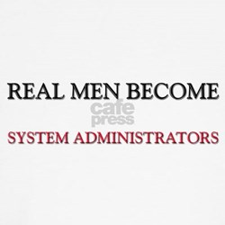 Real Men Become System Administrators Toddl