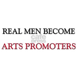 Real Men Become Arts Promoters Shirt