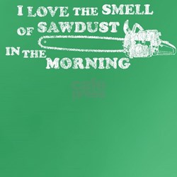Smell of Sawdust Morning T