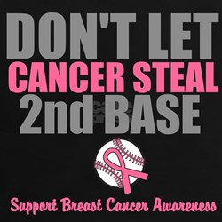 Dont Let Cancer Steal 2nd Base Tee