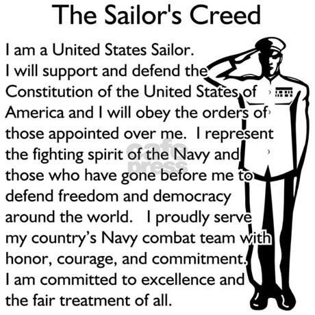 sailors creed I am a united states sailor i will support and defend the constitution of the united states of america, and i will obey the orders of those appointed over me i represent.