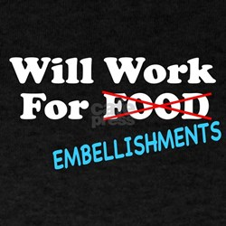 Will Work For Embellishments Black T-Shirt