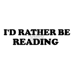 Rather be Reading Shirt
