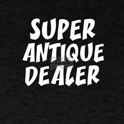 SUPER ANTIQUE DEALER  Black T-Shirt