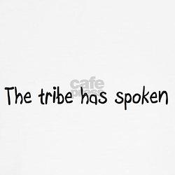 The tribe has spoken Tee