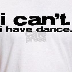 i cant. i have dance. Shirt