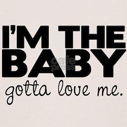I'm the Baby, Gotta Love Me T-Shirt
