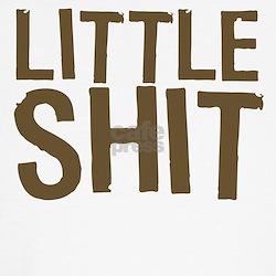 Little Shit T-Shirt