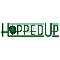 Hopped Up for Beer Shirt