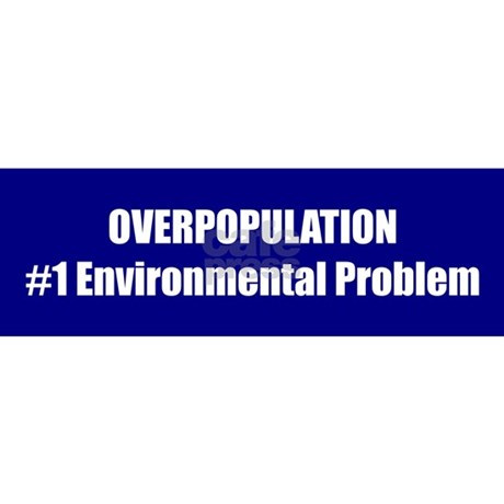 overpopulation a problem As a hobby, i am also a philosopher studying the nature of knowledge connected to the modern world does anyone think that overpopulation is the back-board problem universally, like starvation, global warming, war, etc.