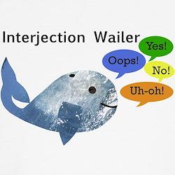 """Interjection Wailer"" T"
