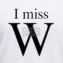 I miss W Shirt