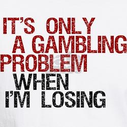 Gambling Problem Shirt