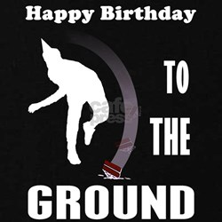 Happy Birthday To The Ground T
