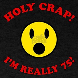 Holy Crap 75th Birthday T-Shirt