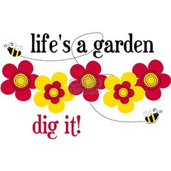 Life's A Garden Shirt