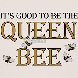 Good To Be Queen Bee T-Shirt