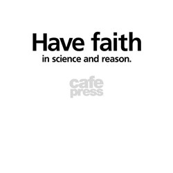 Have Faith in Science & Reaso Ash Grey T-Shirt