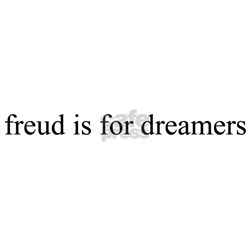Freud is for Dreamers