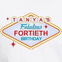 Tanya's 40th Las Vegas Birthday Shirt