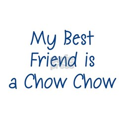 My Best Friend is a Chow Chow Ash Grey T-Shirt