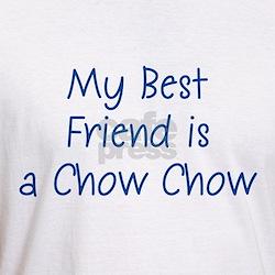 My Best Friend is a Chow Chow Shirt