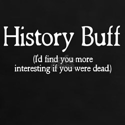 History Buff I'd Find You Mor Tee