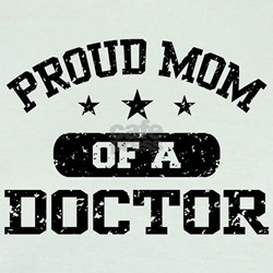 Proud Mom Of A Doctor T
