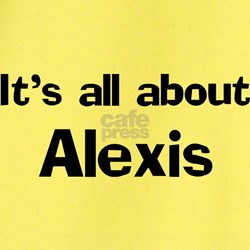 It's all about Alexis T