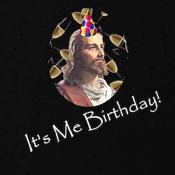 Jesus Birthday! T