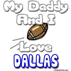 My Daddy and I Love DALLAS Infant T-Shirt