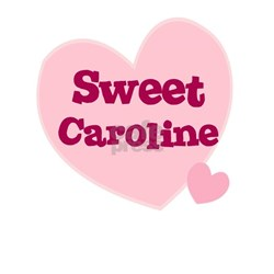 Sweet Caroline Gifts & Merchandise | Sweet Caroline Gift ...