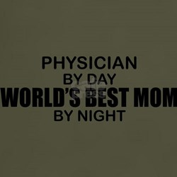 World's Best Mom - PHYSICIAN T-Shirt
