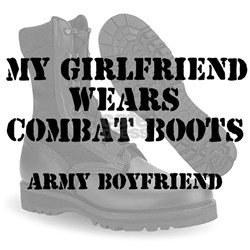 My Girlfriend Wears Army CB Shirt